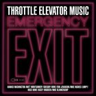 THROTTLE ELEVATOR MUSIC Emergency Exit album cover
