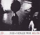 TIED AND TICKLED TRIO Aelita album cover
