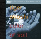TIGER OKOSHI Color of Soil album cover