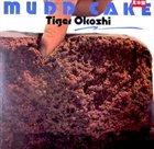 TIGER OKOSHI Mudd Cake album cover