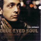 TILL BRÖNNER Blue Eyed Soul album cover