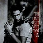 TILL BRÖNNER Chattin With Chet album cover