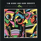 TIM BERNE Cause & Reflect (with Hank Roberts) album cover