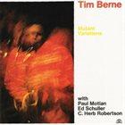 TIM BERNE Mutant Variations album cover