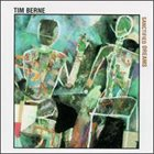 TIM BERNE Sanctified Dreams album cover