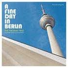 TIM DAISY The Tim Daisy Trio W/ Håvard Wiik & Clayton Thomas : A Fine Day In Berlin album cover