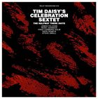 TIM DAISY Tim Daisy's Celebration Sextet : The Halfway There Suite album cover