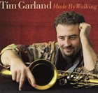 TIM GARLAND Made By Walking album cover