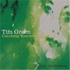 TIM GREEN (PIANO) Catching Yourself Gracefully album cover