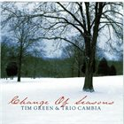 TIM GREEN (PIANO) Tim Green & Trio Cambia ‎: Change Of Seasons album cover
