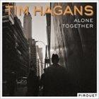 TIM HAGANS Alone Together album cover