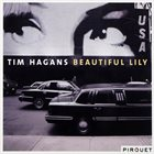 TIM HAGANS Beautiful Lily album cover