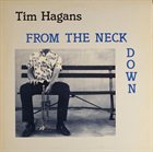 TIM HAGANS From The Neck Down album cover
