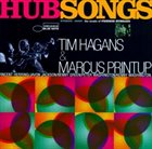 TIM HAGANS HubSongs (with Marcus Printup) album cover