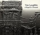 TIM LAUGHLIN A Royal St. Serenade album cover