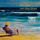 TIM PFAU Sun Day Blues album cover