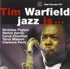 TIM WARFIELD Jazz Is ... album cover