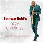 TIM WARFIELD Tim Warfield's Jazzy Christmas album cover