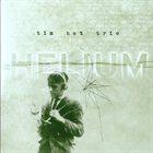 TIN HAT TRIO Helium album cover