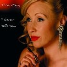 TINA MAY I Never Told You album cover