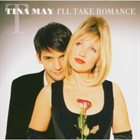 TINA MAY I'll take Romance album cover