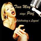 TINA MAY Sings Piaf: Celebrating A Legend album cover