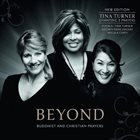 TINA TURNER Tina Turner, Regula Curti, Dechen Shak-Dagsay : Beyond (Buddhist And Christian Prayers) album cover