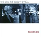 TINE BRUHN Tine Bruhn / Johnny O'Neal: Nearness album cover