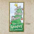 TINNIN ECKROTH DELISFORT How The Groove Stole Christmas album cover