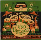 TINO CONTRERAS El Jazz Mexicano De Tino Contreras album cover