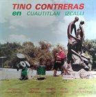 TINO CONTRERAS En Cuautitlan Izcalli album cover