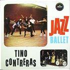 TINO CONTRERAS Jazz Ballet album cover