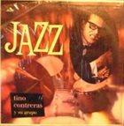 TINO CONTRERAS Tino Contreras Y Su Grupo : Jazz album cover
