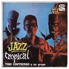 TINO CONTRERAS Tino Contreras Y Su Grupo : Jazz Tropical album cover
