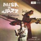 TINO CONTRERAS Tino Contreras Y Su Grupo : Misa En Jazz / Historia Del Jazz album cover