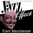 TINY BRADSHAW The Jazz Effect album cover