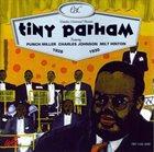 TINY PARHAM Tiny Parham feat. Punch Miller, Charles Johnson, Milt Hinton : 1928-1930 album cover