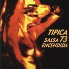 TIPICA 73 Salsa Encendida album cover