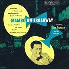 TITO PUENTE Tito Puente And His Orchestra : Mambo On Broadway album cover