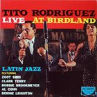 TITO RODRIGUEZ Live At Birdland album cover