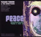 TIZIANO TONONI Tiziano Tononi & The Ornettians ‎: Peace Warriors - Volume One album cover