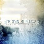 TOBIN JAMES MUELLER Midwinter Born album cover