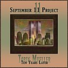 TOBIN JAMES MUELLER September 11 Project : Ten Years Later album cover