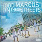 TODD MARCUS On These Streets (a Baltimore story) album cover