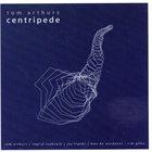TOM ARTHURS Centipede album cover