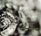 TOM ARTHURS Tom Arthurs // Alberto Novello : Cahier De Petits Coquillages Vol. IV/V album cover