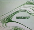 TOM ARTHURS Tom Arthurs And Richard Fairhurst ‎: Mesmer album cover