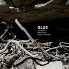 TOM ARTHURS Tom Arthurs, Miles Perkin, Yorgos Dimitriadis : Glue album cover