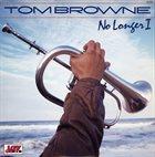 TOM BROWNE No Longer I album cover