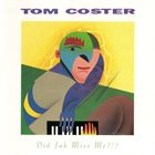 TOM COSTER Did Jah Miss Me?!? album cover